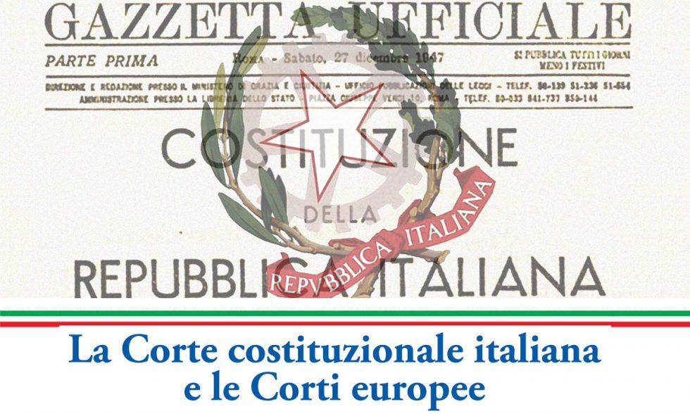 La corte costituzionale italiana e le Corti europee