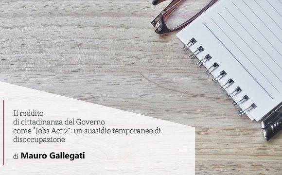 """Il reddito di cittadinanza del Governo come """"Jobs Act 2"""": un sussidio temporaneo di disoccupazione"""