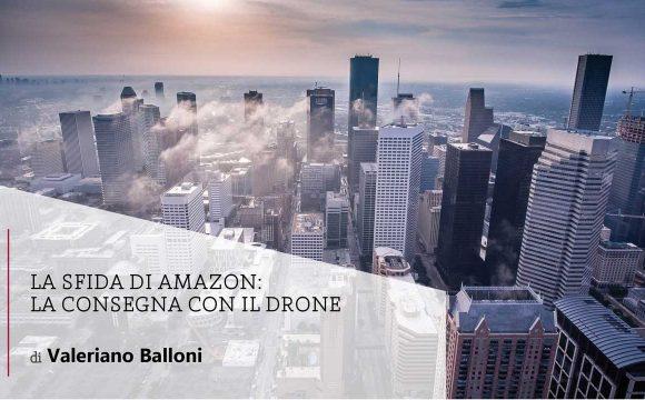 La sfida di Amazon: la consegna con il drone