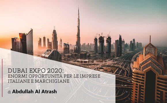 DUBAI EXPO 2020: enormi opportunità per le imprese italiane e marchigiane