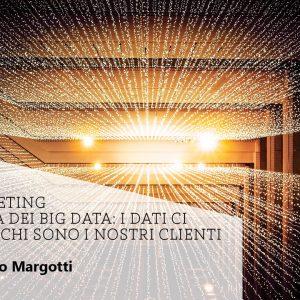 Il marketing nell'era dei big data: i dati ci dicono chi sono i nostri clienti
