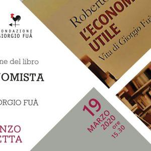 """Presentazione del libro """"L'economista utile. Vita di Giorgio Fuà"""""""