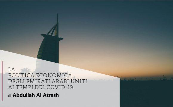 La Politica Economica degli Emirati Arabi Uniti ai tempi del Covid-19