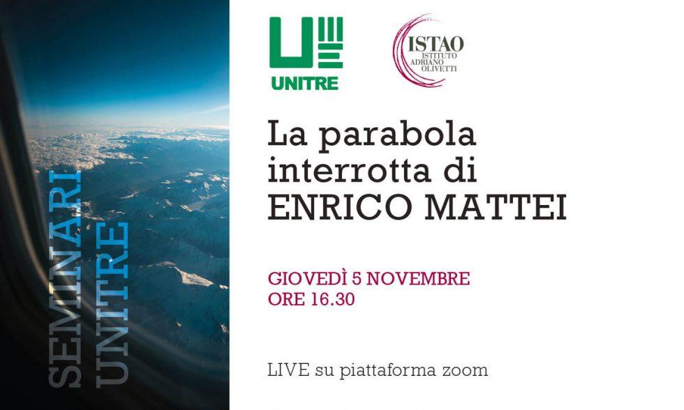 La parabola interrotta di Enrico Mattei
