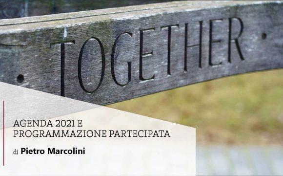 AGENDA 2021 e Programmazione partecipata