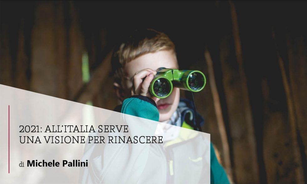 2021: all'Italia serve una visione per rinascere