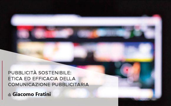 Pubblicità sostenibile: etica ed efficacia della comunicazione pubblicitaria
